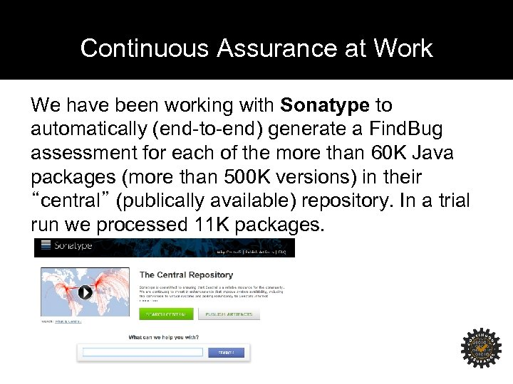 Continuous Assurance at Work We have been working with Sonatype to automatically (end-to-end) generate