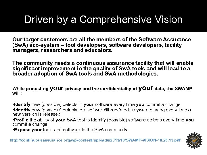 Driven by a Comprehensive Vision Our target customers are all the members of the