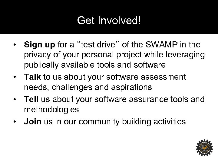 "Get Involved! • Sign up for a ""test drive"" of the SWAMP in the"