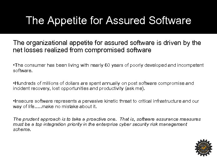 The Appetite for Assured Software The organizational appetite for assured software is driven by