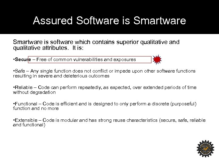 Assured Software is Smartware is software which contains superior qualitative and qualitative attributes. It