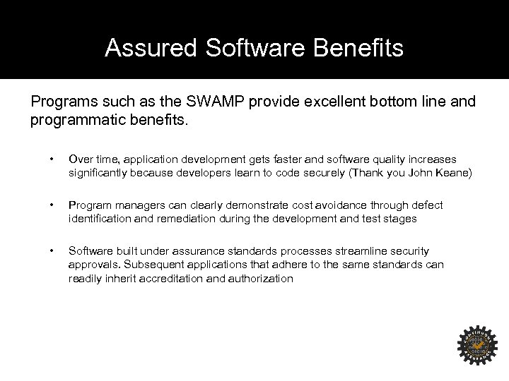 Assured Software Benefits Programs such as the SWAMP provide excellent bottom line and programmatic