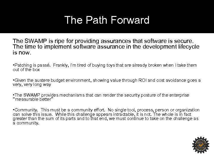 The Path Forward The SWAMP is ripe for providing assurances that software is secure.