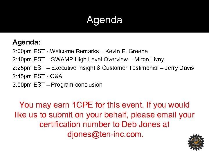Agenda: 2: 00 pm EST - Welcome Remarks – Kevin E. Greene 2: 10