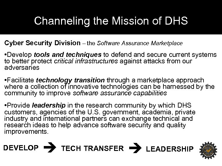 Channeling the Mission of DHS Cyber Security Division – the Software Assurance Marketplace •