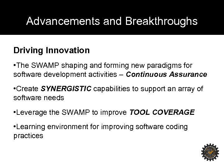 Advancements and Breakthroughs Driving Innovation • The SWAMP shaping and forming new paradigms for