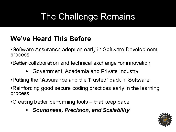The Challenge Remains We've Heard This Before • Software Assurance adoption early in Software
