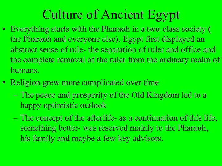 Culture of Ancient Egypt • Everything starts with the Pharaoh in a two-class society