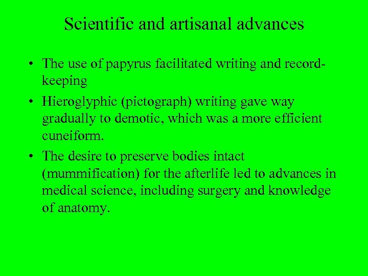 Scientific and artisanal advances • The use of papyrus facilitated writing and recordkeeping •