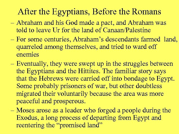 After the Egyptians, Before the Romans – Abraham and his God made a pact,