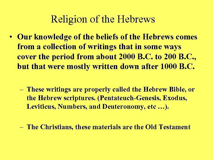Religion of the Hebrews • Our knowledge of the beliefs of the Hebrews comes