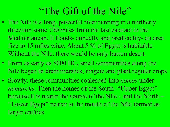 """""""The Gift of the Nile"""" • The Nile is a long, powerful river running"""