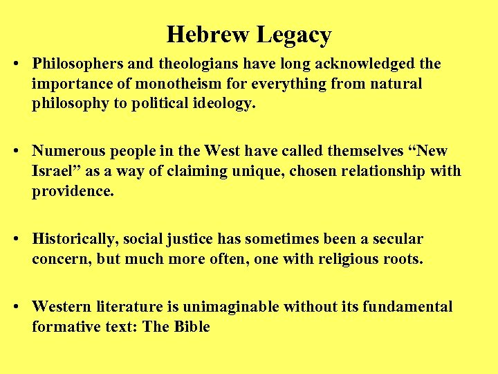 Hebrew Legacy • Philosophers and theologians have long acknowledged the importance of monotheism for