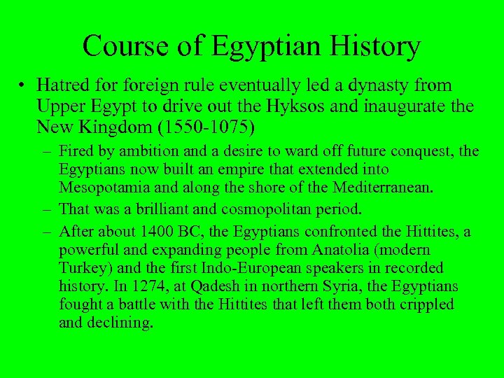 Course of Egyptian History • Hatred foreign rule eventually led a dynasty from Upper