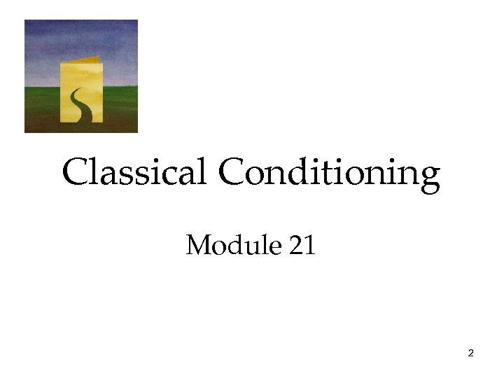Classical Conditioning Module 21 2