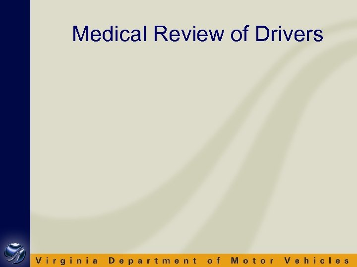 Medical Review of Drivers