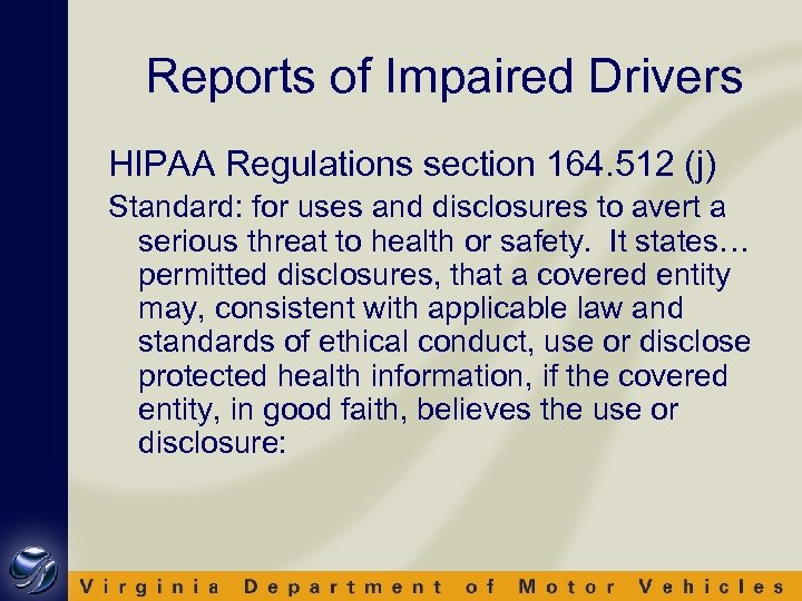 Reports of Impaired Drivers HIPAA Regulations section 164. 512 (j) Standard: for uses and