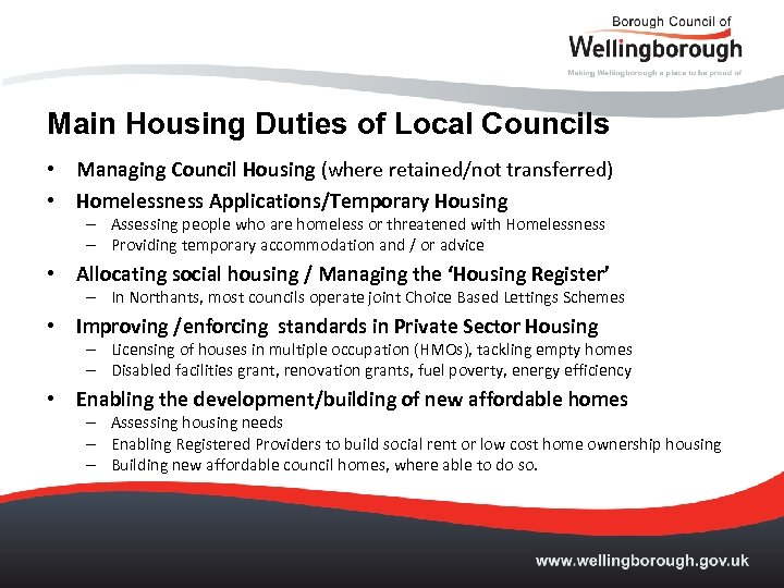 Main Housing Duties of Local Councils • Managing Council Housing (where retained/not transferred) •