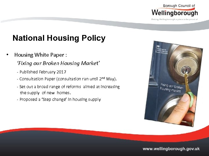 National Housing Policy • Housing White Paper : 'Fixing our Broken Housing Market' -