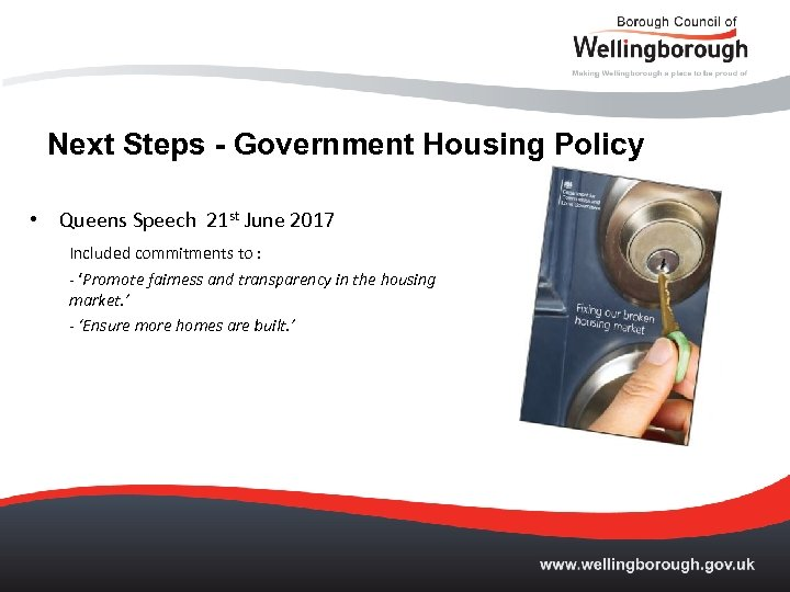 Next Steps - Government Housing Policy • Queens Speech 21 st June 2017 Included