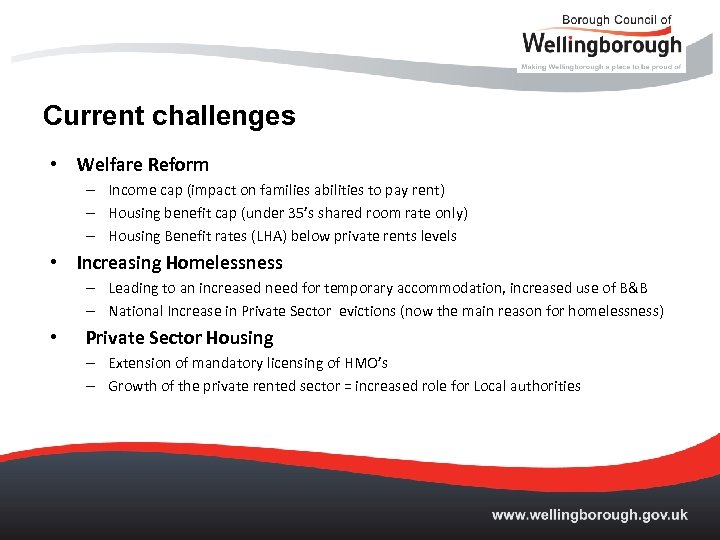 Current challenges • Welfare Reform – Income cap (impact on families abilities to pay