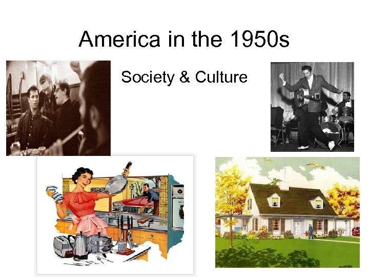 America in the 1950 s Society & Culture