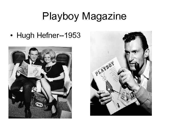 Playboy Magazine • Hugh Hefner--1953