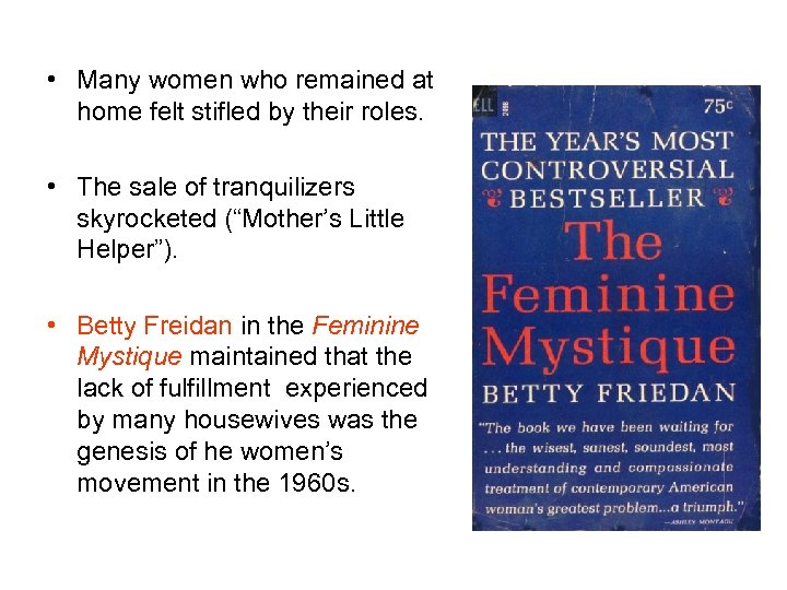 • Many women who remained at home felt stifled by their roles. •