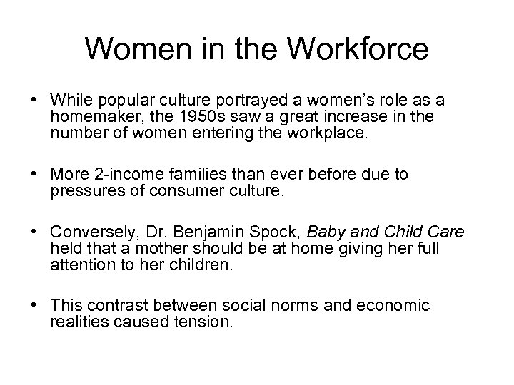 Women in the Workforce • While popular culture portrayed a women's role as a