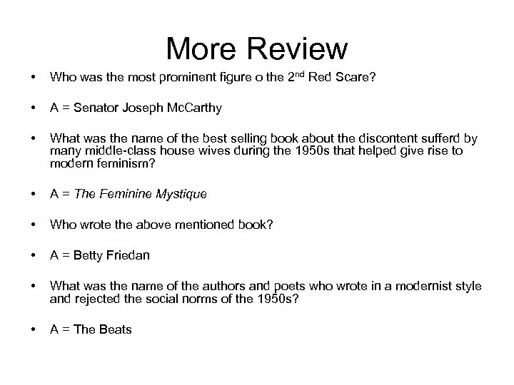 More Review • Who was the most prominent figure o the 2 nd Red