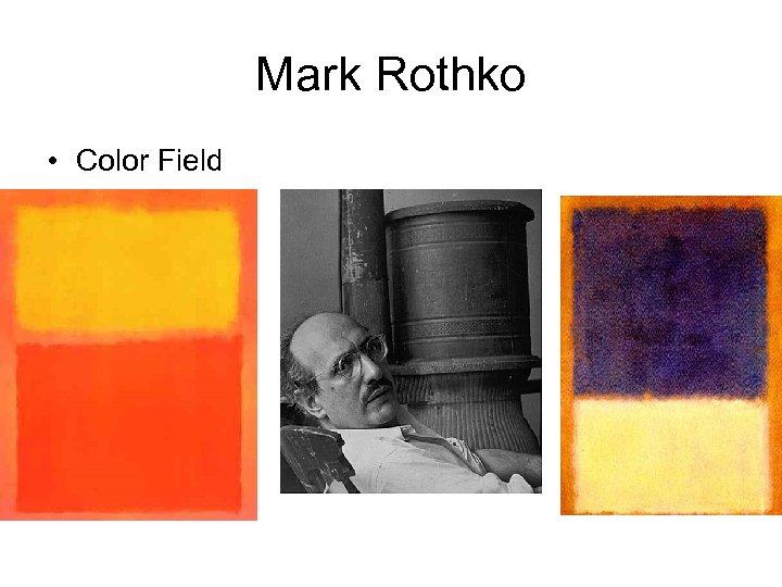 Mark Rothko • Color Field
