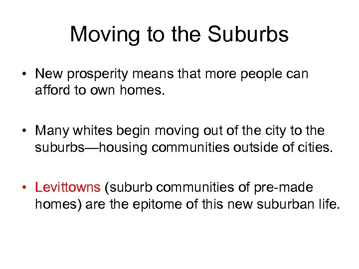 Moving to the Suburbs • New prosperity means that more people can afford to