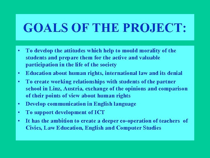 GOALS OF THE PROJECT: • To develop the attitudes which help to mould morality