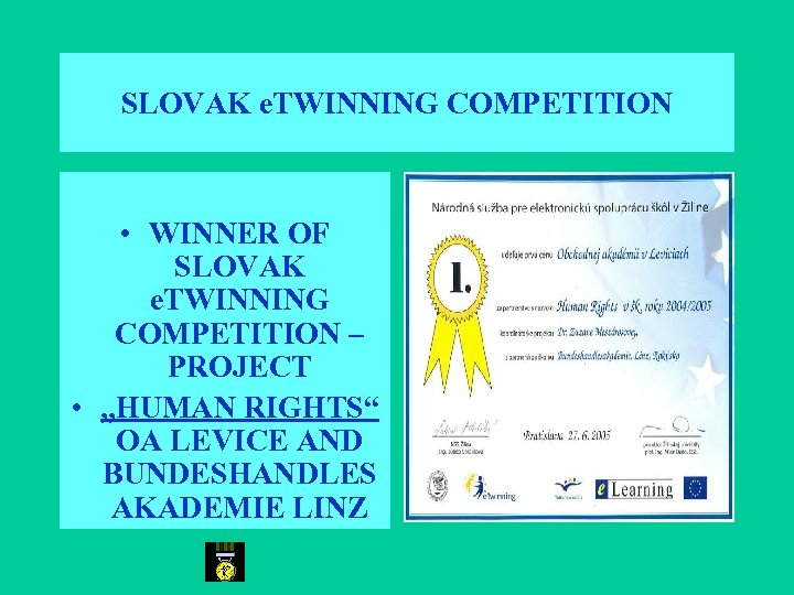 SLOVAK e. TWINNING COMPETITION • WINNER OF SLOVAK e. TWINNING COMPETITION – PROJECT •