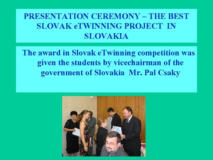 PRESENTATION CEREMONY – THE BEST SLOVAK e. TWINNING PROJECT IN SLOVAKIA The award in