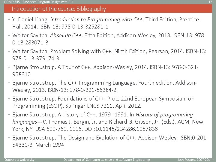 COMP 345 - Advanced Program Design with C++ 12 Introduction ot the course: Bibliography