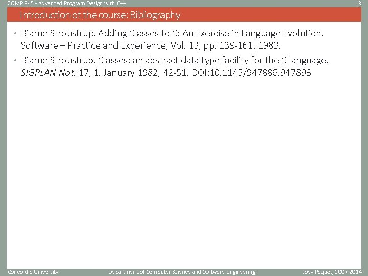 COMP 345 - Advanced Program Design with C++ 13 Introduction ot the course: Bibliography