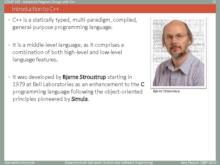 COMP 345 - Advanced Program Design with C++ 15 Introduction to C++ • C++