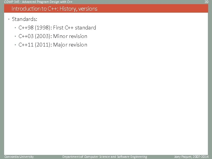 COMP 345 - Advanced Program Design with C++ 20 Introduction to C++: History, versions