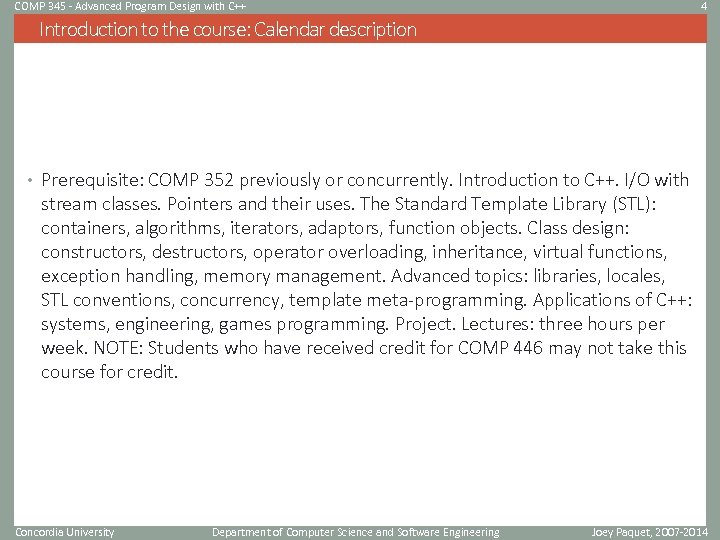 COMP 345 - Advanced Program Design with C++ 4 Introduction to the course: Calendar