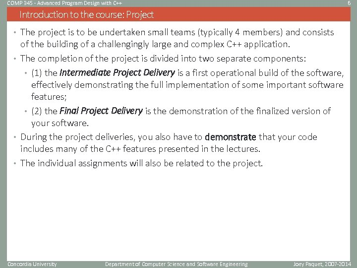 COMP 345 - Advanced Program Design with C++ 6 Introduction to the course: Project