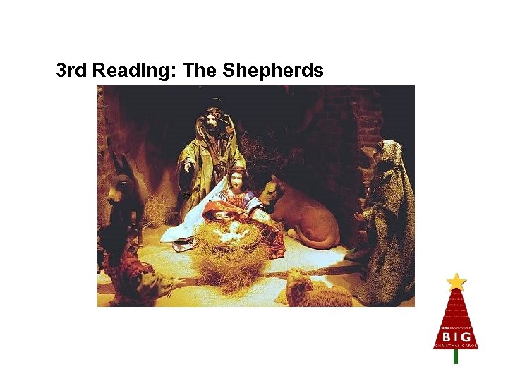 3 rd Reading: The Shepherds