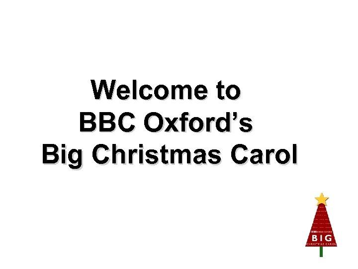 Welcome to BBC Oxford's Big Christmas Carol