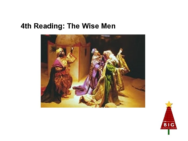 4 th Reading: The Wise Men