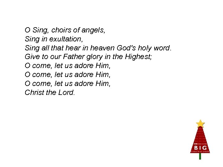 O Sing, choirs of angels, Sing in exultation, Sing all that hear in heaven