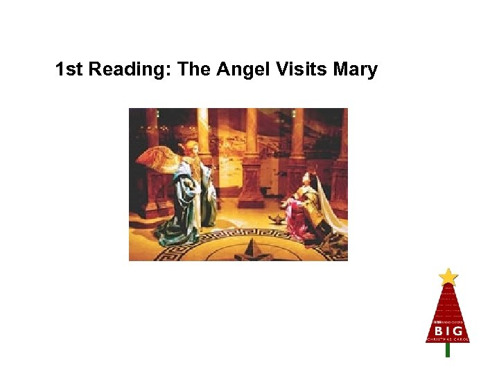 1 st Reading: The Angel Visits Mary