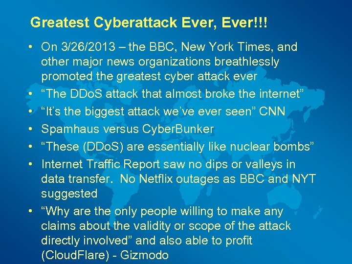 Greatest Cyberattack Ever, Ever!!! • On 3/26/2013 – the BBC, New York Times, and