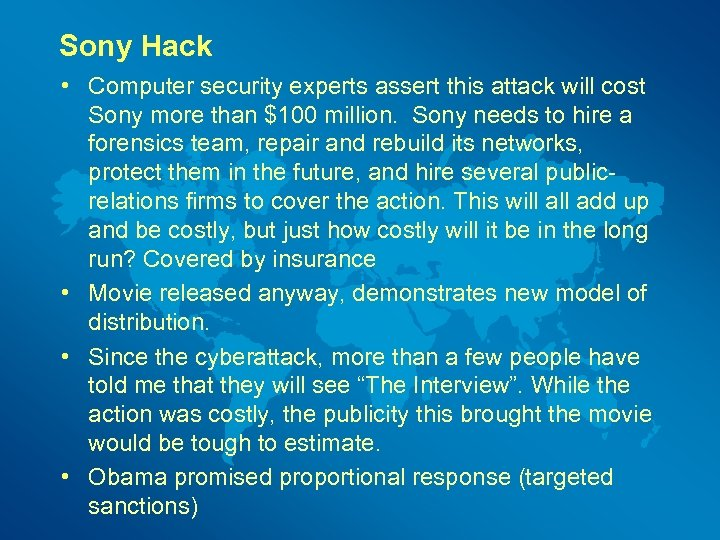 Sony Hack • Computer security experts assert this attack will cost Sony more than