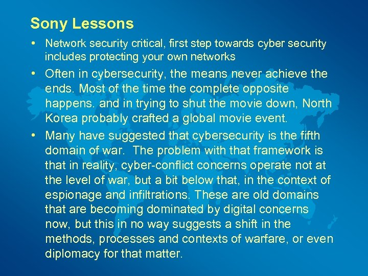 Sony Lessons • Network security critical, first step towards cyber security includes protecting your