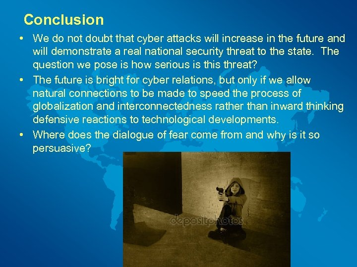 Conclusion • We do not doubt that cyber attacks will increase in the future